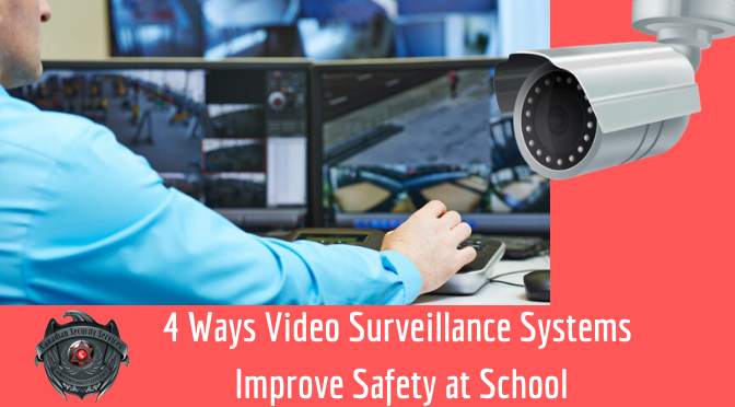 4 Ways Video Surveillance Systems Improve Safety at School