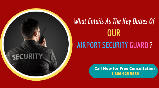 What Entails As The Key Duties Of OUR AIRPORT SECURITY GUARD?