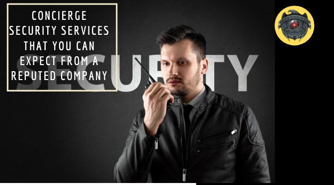 Concierge Security Services That You Can Expect From a Reputed Company