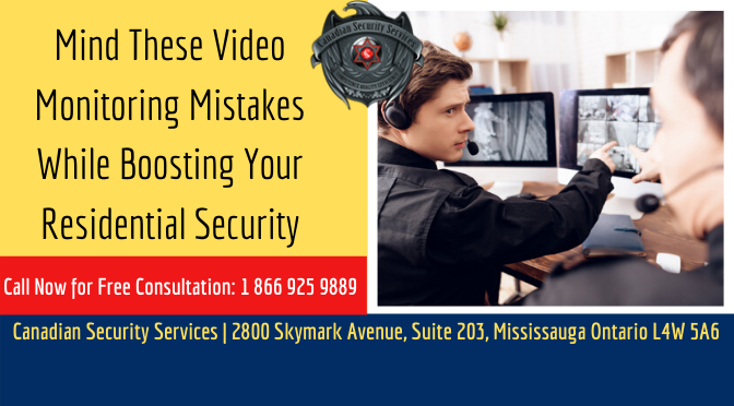 Mind These Video Monitoring Mistakes While Boosting Your Residential Security