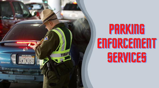 What are the Benefits of Hiring Parking Enforcement Services?