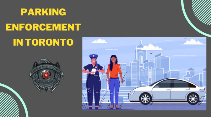 Qualities of the Officers Serving in Parking Enforcement in Toronto