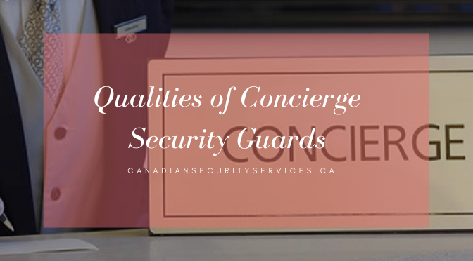 Qualities of Concierge Security Guards