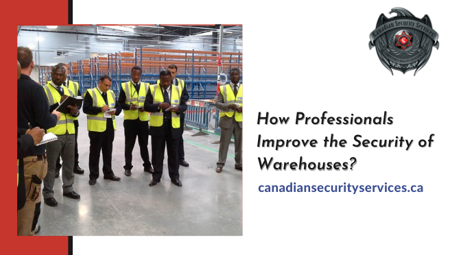 How Professionals Improve the Security of Warehouses